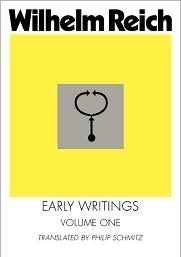 Early Writings Vol. 1 by Wilhelm Reich, M.D.