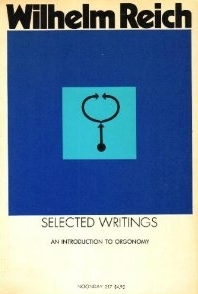 Selected Writings by Wilhelm Reich, M.D.