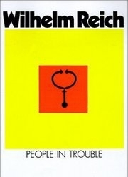 People in Trouble by Wilhelm Reich, M.D.