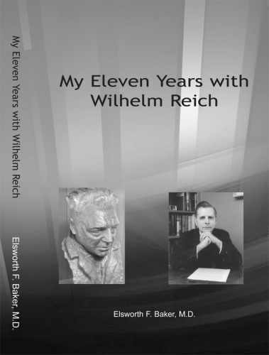 My Eleven Years with Wilhelm Reich